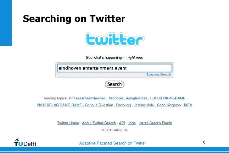 Searching on Twitter          Adaptive Faceted Search on Twitter   5