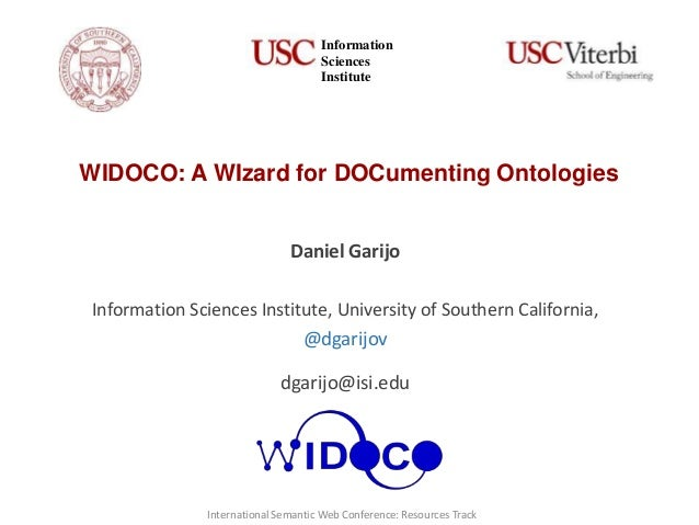 WIDOCO: A WIzard for DOCumenting Ontologies Daniel Garijo Information Sciences Institute, University of Southern Californi...