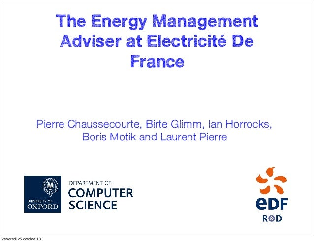 The Energy Management Adviser at Electricité De France  Pierre Chaussecourte, Birte Glimm, Ian Horrocks, Boris Motik and L...