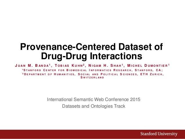 Provenance-Centered Dataset of Drug-Drug Interactions International Semantic Web Conference 2015 Datasets and Ontologies T...