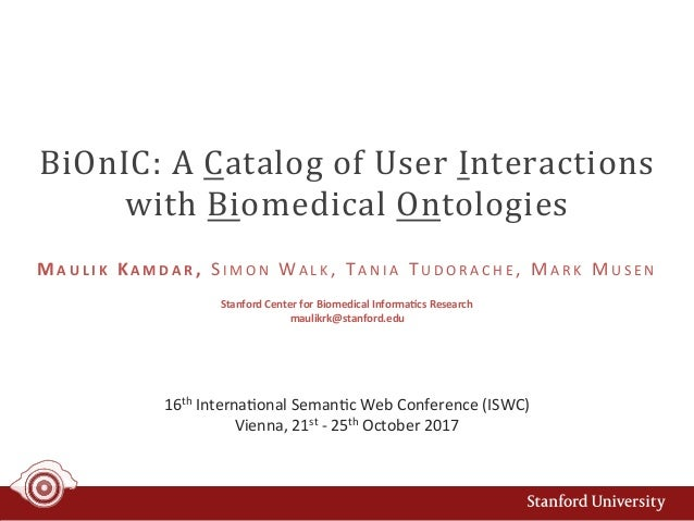 BiOnIC:ACatalogofUserInteractions withBiomedicalOntologies 16thInterna+onalSeman+cWebConference(ISWC) Vienn...