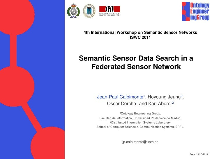 4th International Workshop on Semantic Sensor Networks                        ISWC 2011Semantic Sensor Data Search in a   ...