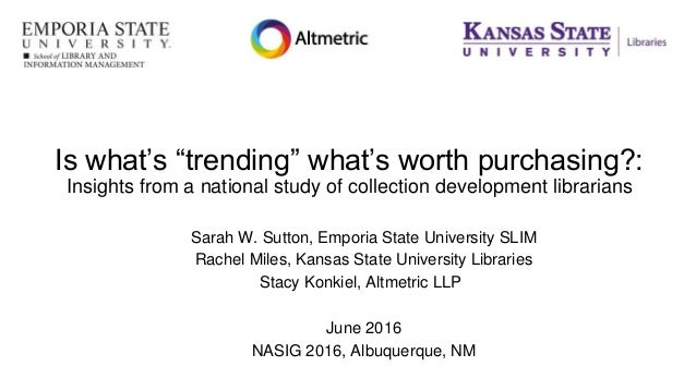 """Is what's """"trending"""" what's worth purchasing?: Insights from a national study of collection development librarians Sarah W..."""