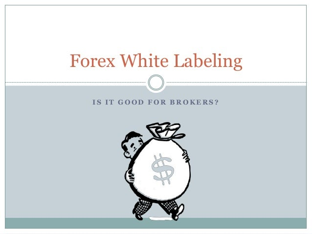 White label forex agreement