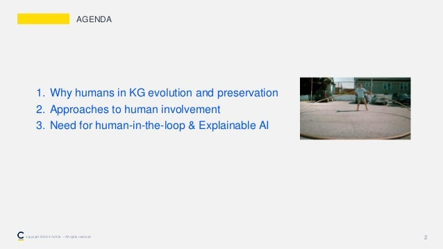 1. Why humans in KG evolution and preservation 2. Approaches to human involvement 3. Need for human-in-the-loop & Explaina...