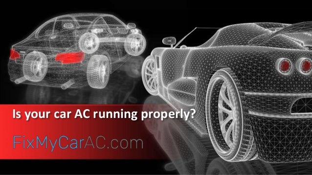 Is your car AC running properly?