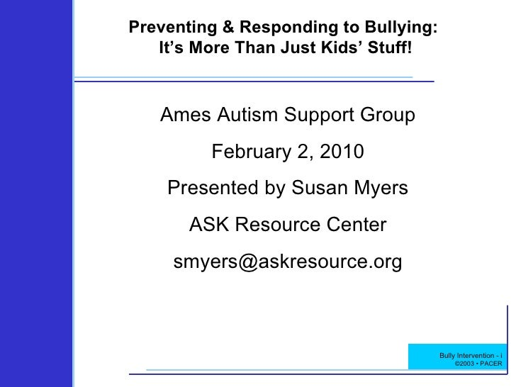 Bully Intervention - i Preventing & Responding to Bullying:  It's More Than Just Kids' Stuff! Ames Autism Support Group Fe...