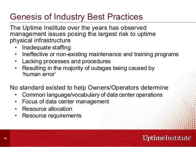 The Uptime Institute over the years has observed management issues posing the largest risk to uptime physical infrastructu...