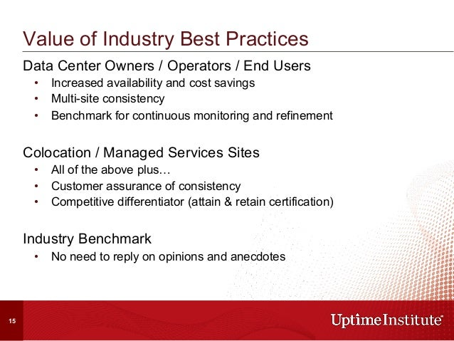 Data Center Owners / Operators / End Users • Increased availability and cost savings • Multi-site consistency • Benchma...
