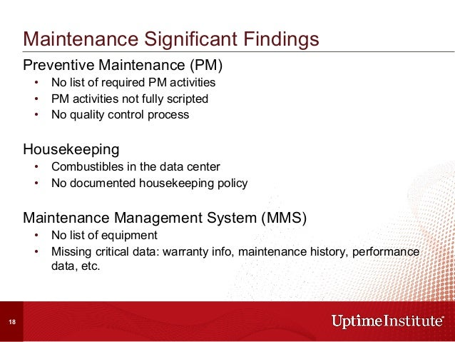 Preventive Maintenance (PM) • No list of required PM activities • PM activities not fully scripted • No quality control...