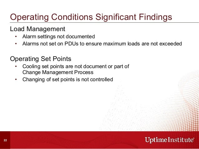 Load Management • Alarm settings not documented • Alarms not set on PDUs to ensure maximum loads are not exceeded Operat...