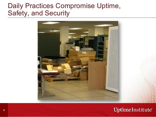 Daily Practices Compromise Uptime, Safety, and Security 6