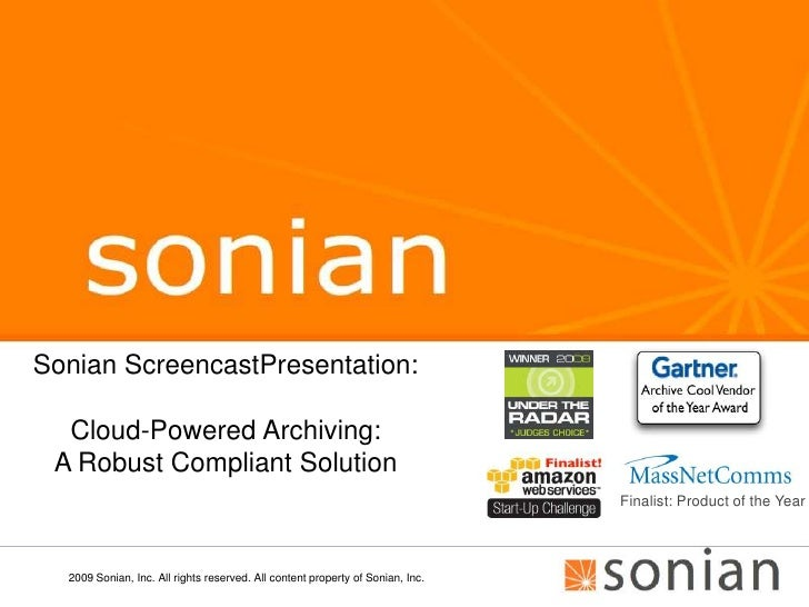 2009 Sonian, Inc. All rights reserved. All content property of Sonian, Inc.<br />Sonian ScreencastPresentation:<br />Cloud...