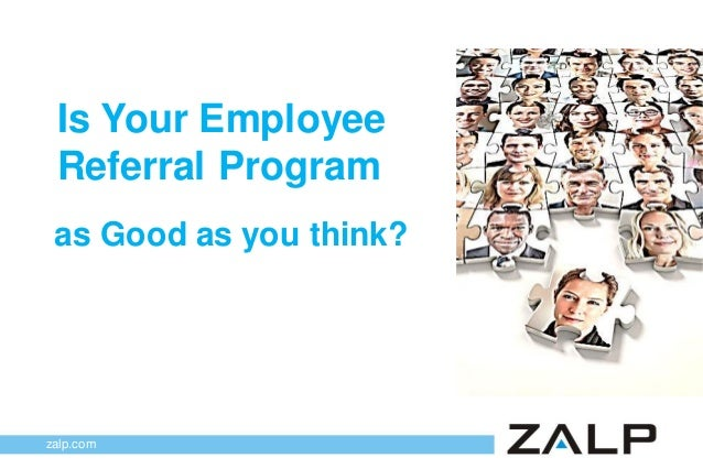 Is Your Employee Referral Program as Good as you think?  zalp.com