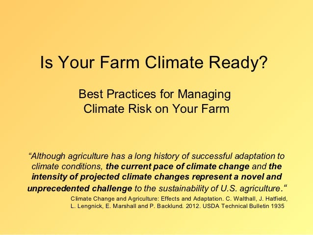 """Is Your Farm Climate Ready?             Best Practices for Managing              Climate Risk on Your Farm""""Although agricu..."""
