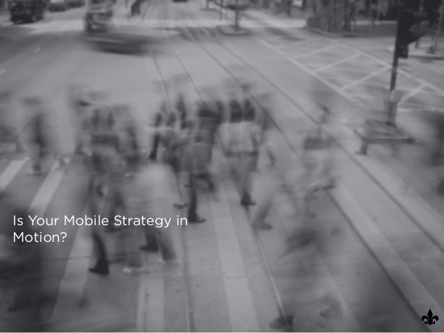 Is Your Mobile Strategy in Motion?