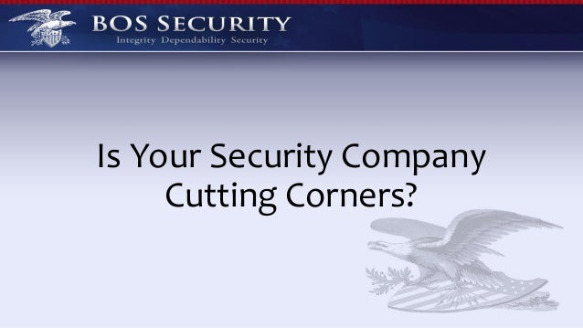 Is Your Security Company Cutting Corners?