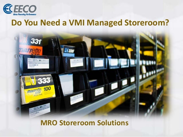 Do You Need a VMI Managed Storeroom? MRO Storeroom Solutions