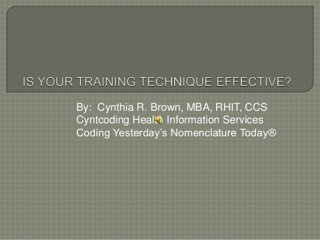 By: Cynthia R. Brown, MBA, RHIT, CCS Cyntcoding Health Information Services Coding Yesterday's Nomenclature Today®