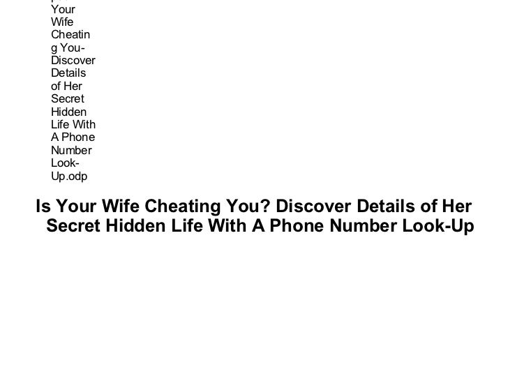 Is Your Wife Cheating You? Discover Details of Her Secret Hidden Life With A Phone Number Look-Up  C:UsersamreenDesktopIs ...