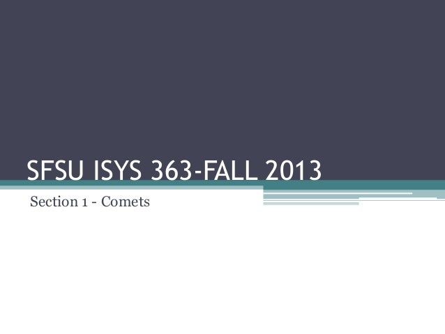 SFSU ISYS 363-FALL 2013 Section 1 - Comets