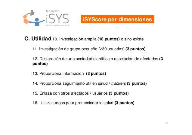 10 C. Utilidad 10. Investigación amplia (18 puntos) o sino existe 11. Investigación de grupo pequeño [<30 usuarios] (3 pun...