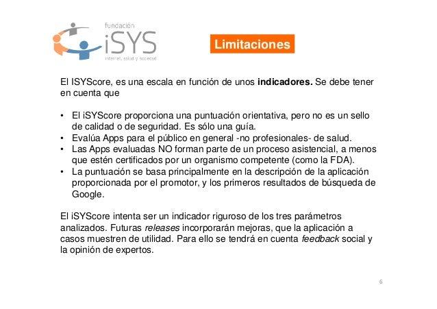 6 Limitaciones El ISYScore, es una escala en función de unos indicadores. Se debe tener en cuenta que • El iSYScore propor...