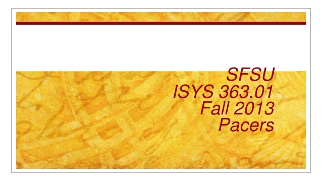 SFSU ISYS 363.01 Fall 2013 Pacers