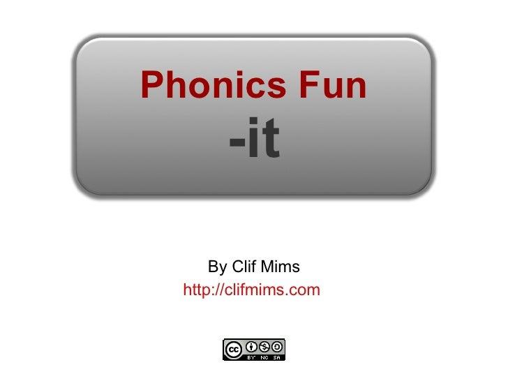 Phonics Fun -it By Clif Mims http://clifmims.com