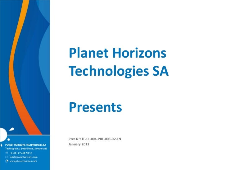 Planet Horizons                                         Technologies SA                                         Presents  ...