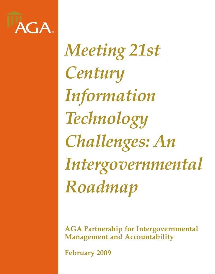 Meeting 21stCenturyInformationTechnologyChallenges: AnIntergovernmentalRoadmapAGA Partnership for IntergovernmentalManagem...