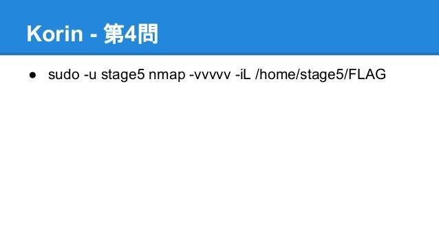 Korin - 第4問 ● sudo -u stage5 nmap -vvvvv -iL /home/stage5/FLAG