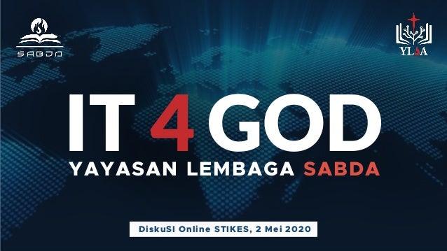 DiskuSI Online STIKES, 2 Mei 2020 IT 4 GODYAYASAN LEMBAGA SABDA