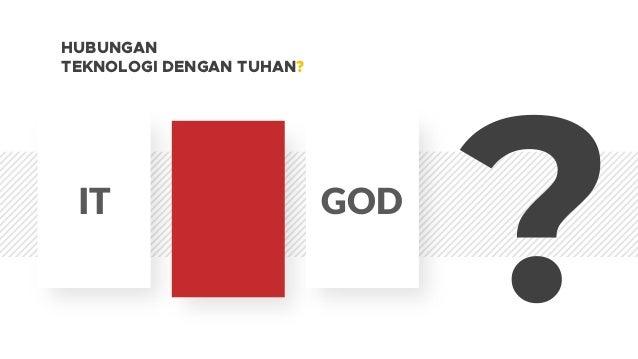 IT GOD > HUBUNGAN TEKNOLOGI DENGAN TUHAN://