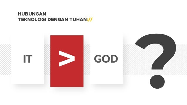 IT GOD 𝟦 HUBUNGAN TEKNOLOGI DENGAN TUHAN://