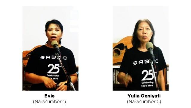 Evie (Narasumber 1) Yulia Oeniyati (Narasumber 2)