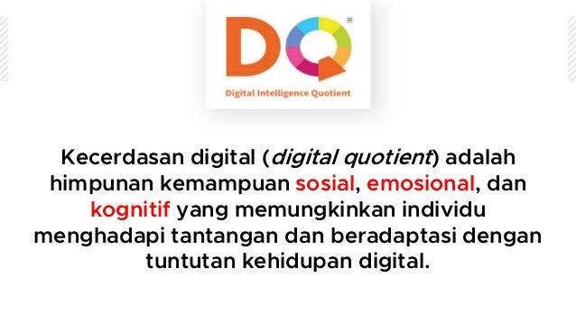Warga digital yang baik: orang yang sadar akan hal benar dan yang salah, menunjukkan kecerdasan perilaku teknologi, dan bi...