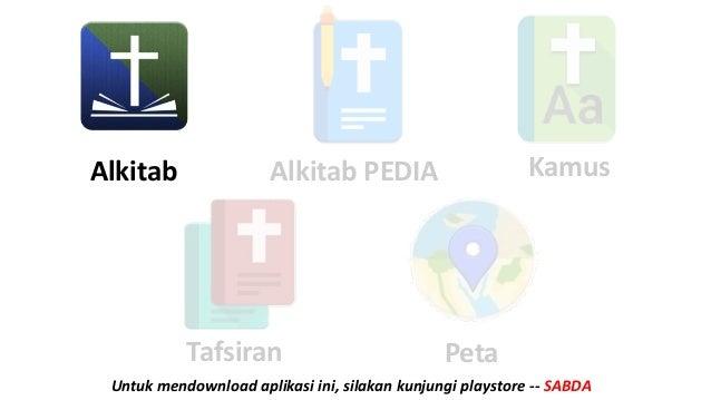 Untuk mendownload aplikasi ini, silakan kunjungi playstore -- SABDA Tafsiran Peta Alkitab KamusAlkitab PEDIA