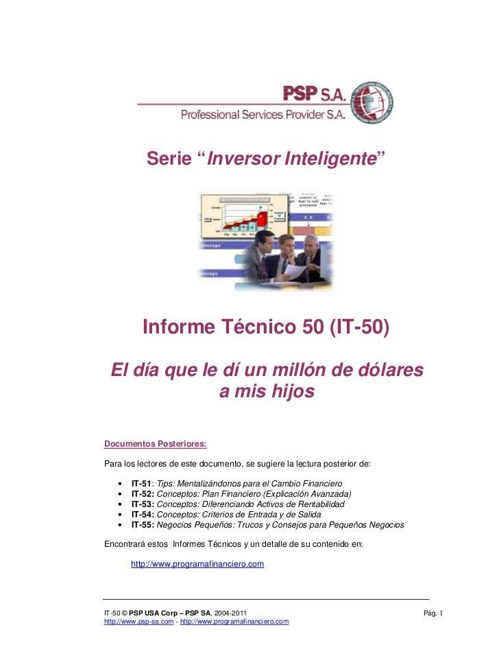 """Serie """"Inversor Inteligente""""           Informe Técnico 50 (IT-50) El día que le dí un millón de dólares              a mis..."""