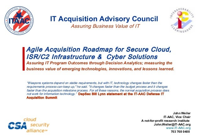 Agile Acquisition Roadmap for Secure Cloud, ISR/C2 Infrastructure & Cyber Solutions Assuring IT Program Outcomes through D...