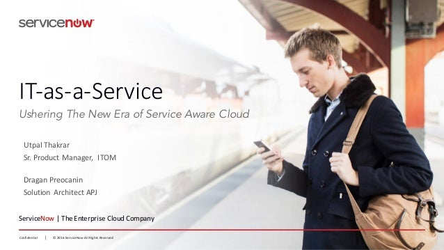 ©  2016  ServiceNow  All  Rights  ReservedConfidential ©  2016  ServiceNow  All  Rights  ReservedConfi...