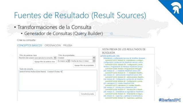 Fuentes de Resultado (Result Sources) • Transformaciones de la Consulta • Generador de Consultas (Query Builder)