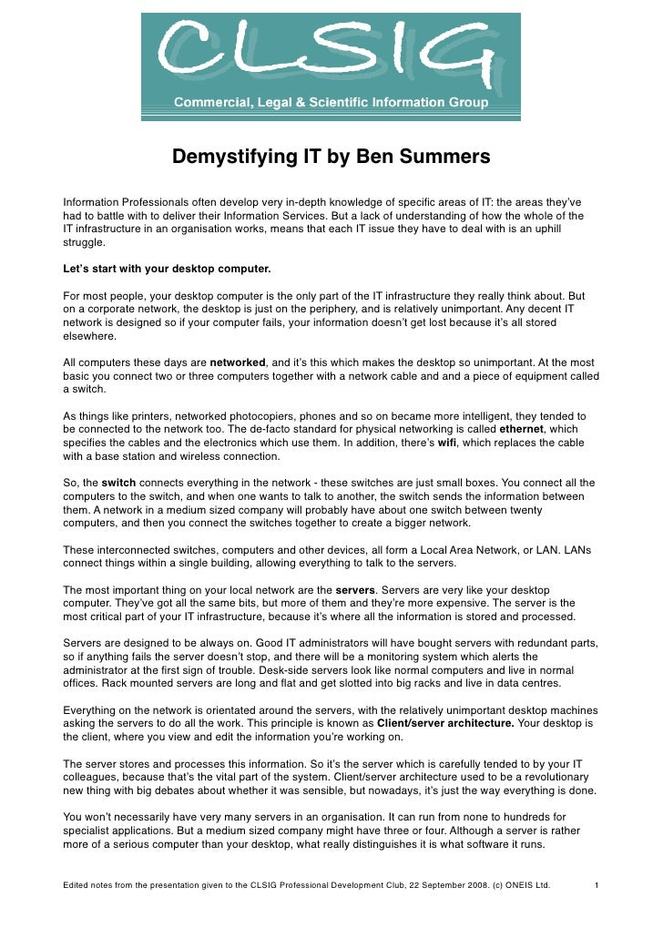 Demystifying IT by Ben Summers  Information Professionals often develop very in-depth knowledge of specific areas of IT: th...