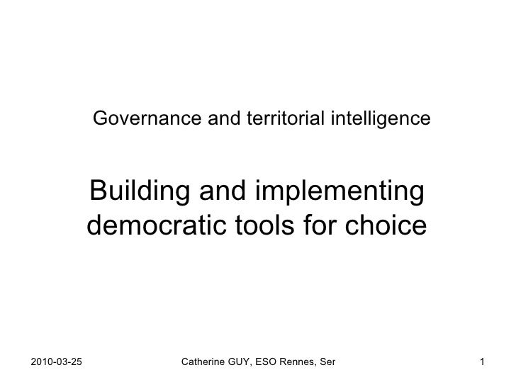 Governance and territorial intelligence Building and implementing democratic tools for choice