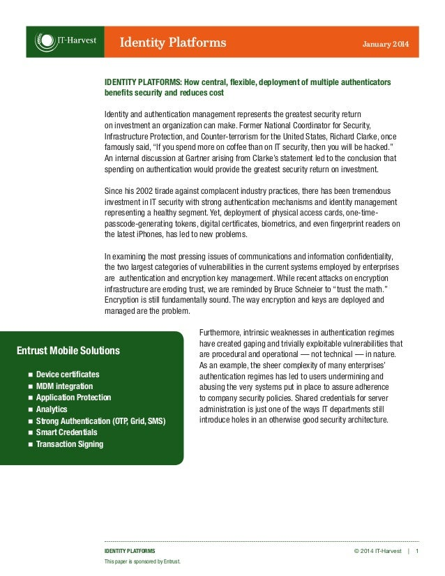 © 2014 IT-Harvest | 1IDENTITY PLATFORMS This paper is sponsored by Entrust. IDENTITY PLATFORMS: How central, flexible, dep...