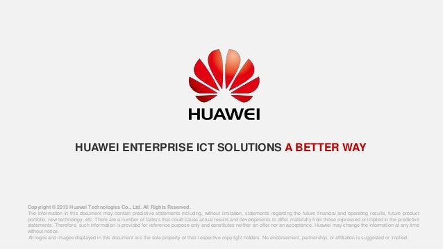 Copyright © 2013 Huawei Technologies Co., Ltd. All Rights Reserved. The information in this document may contain predictiv...