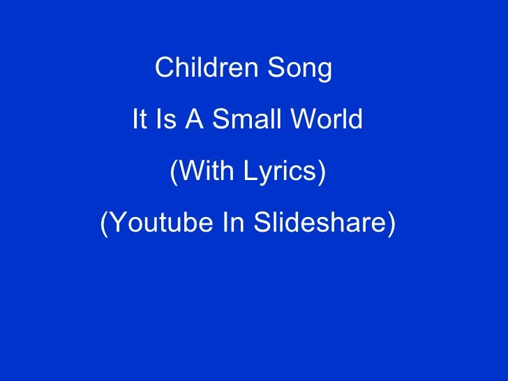 Children song it is a small world children song it is a small world with lyrics youtube in slideshare publicscrutiny Images