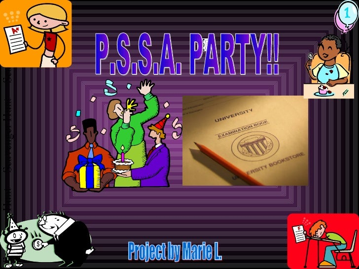 P.S.S.A. PARTY!! Project by Marie L.