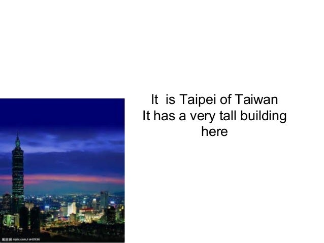 It is Taipei of Taiwan It has a very tall building here