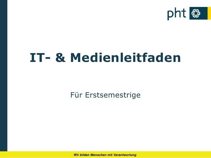 IT- & Medienleitfaden<br />Für Erstsemestrige<br />